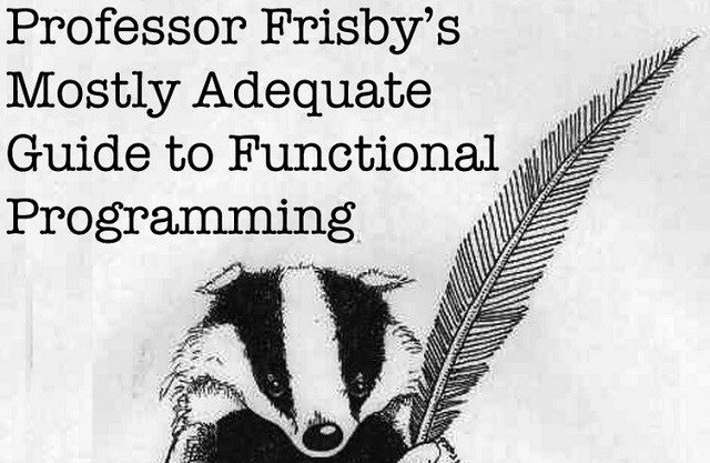 Professor Frisby, Mostly adequate guide to functional programming