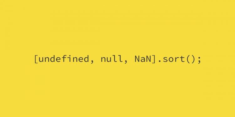 [undefined, null, NaN] .sort (); или как не сортировать массивы