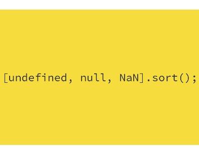 [undefined, null, NaN].sort (); или как не сортировать массивы